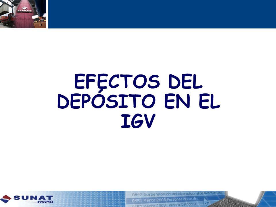EFECTOS DEL DEPÓSITO EN EL IGV