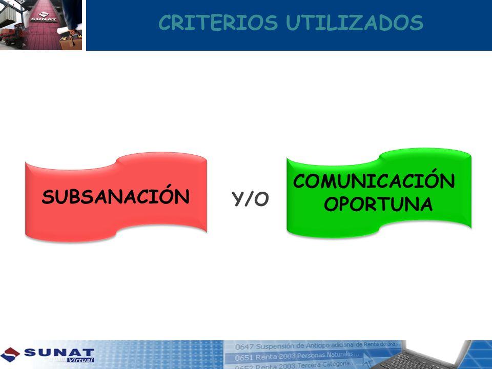CRITERIOS UTILIZADOS COMUNICACIÓN OPORTUNA SUBSANACIÓN Y/O