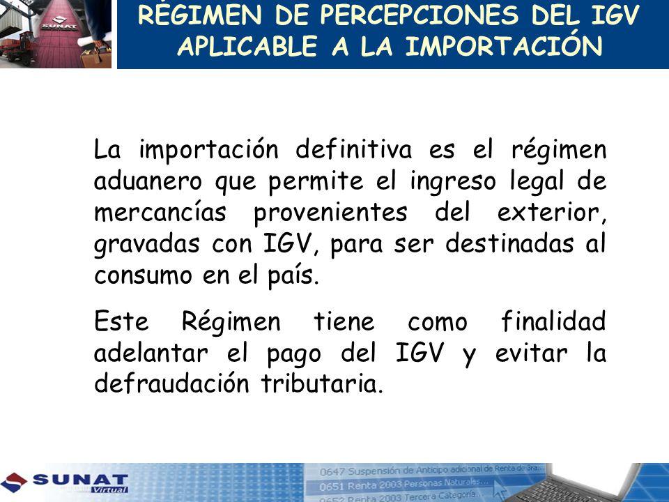 RÉGIMEN DE PERCEPCIONES DEL IGV APLICABLE A LA IMPORTACIÓN