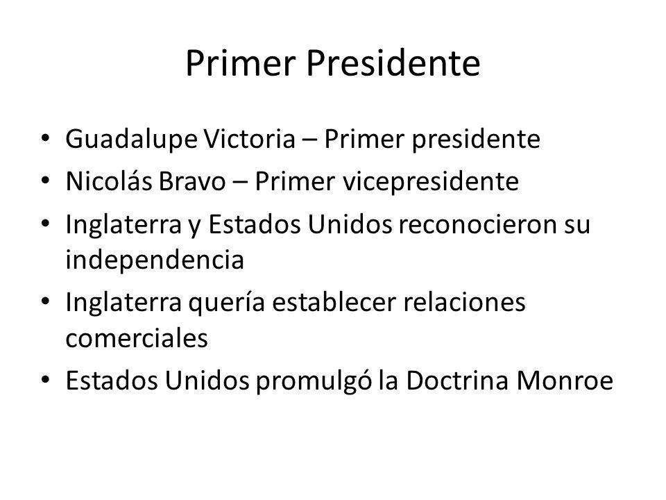 Primer Presidente Guadalupe Victoria – Primer presidente