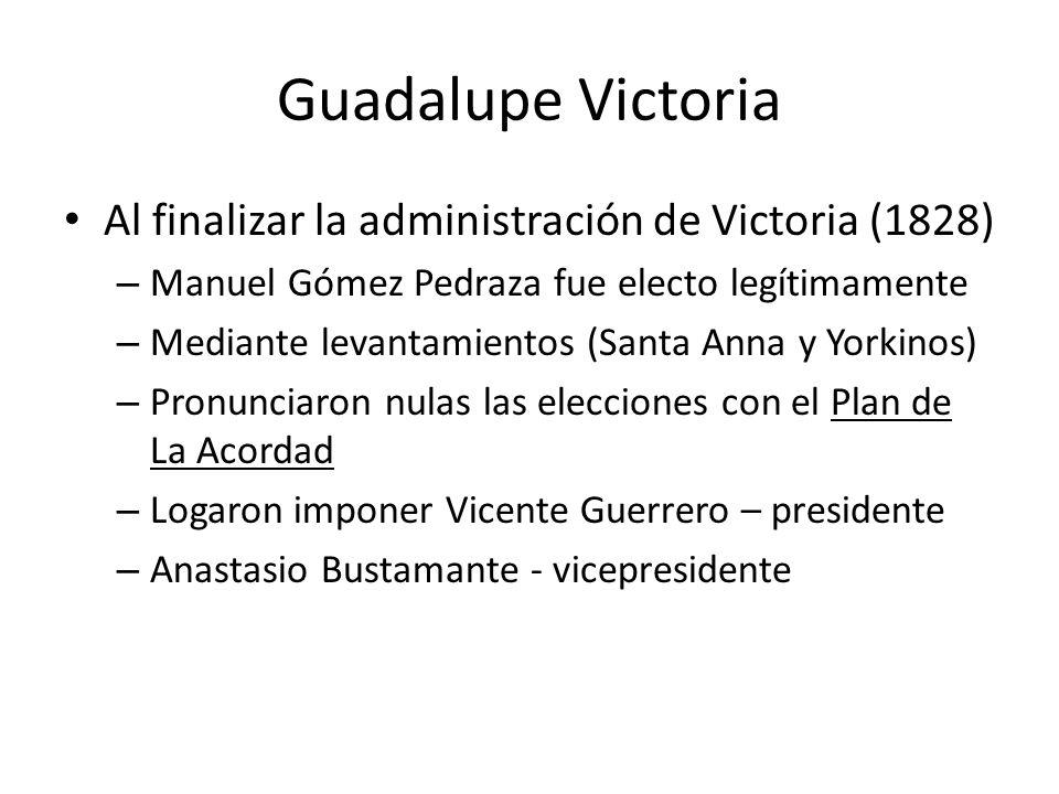 Guadalupe Victoria Al finalizar la administración de Victoria (1828)