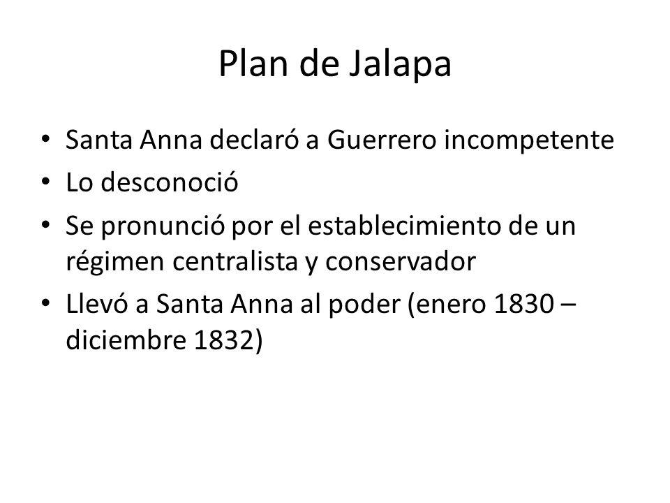 Plan de Jalapa Santa Anna declaró a Guerrero incompetente