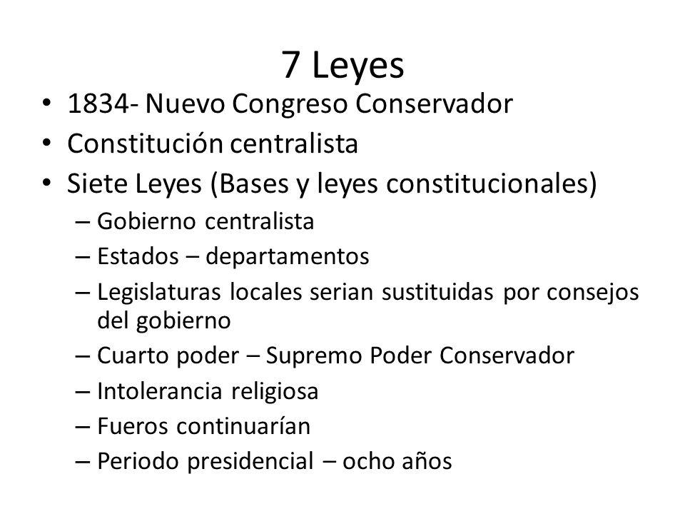 7 Leyes 1834- Nuevo Congreso Conservador Constitución centralista