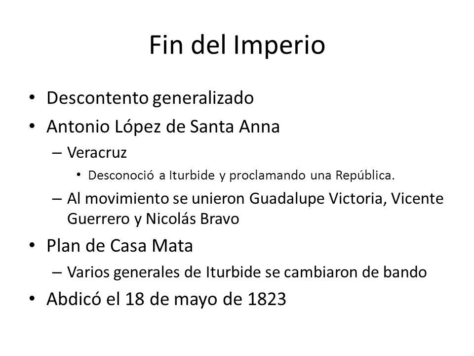 Fin del Imperio Descontento generalizado Antonio López de Santa Anna