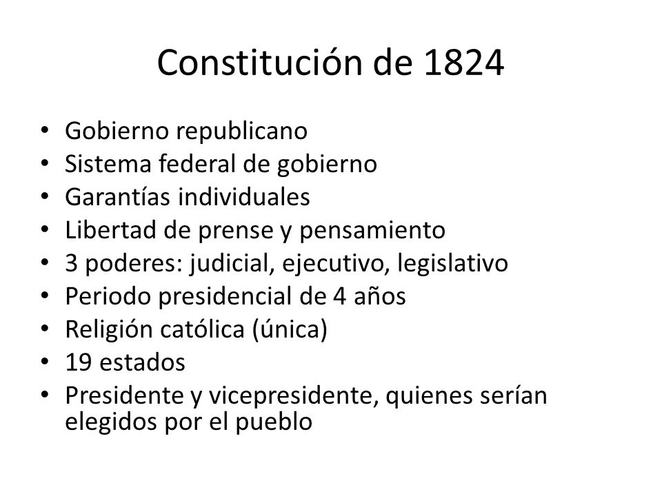 Constitución de 1824 Gobierno republicano Sistema federal de gobierno
