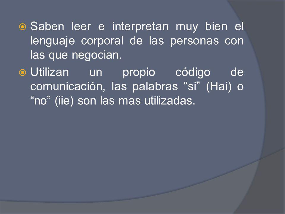 Saben leer e interpretan muy bien el lenguaje corporal de las personas con las que negocian.