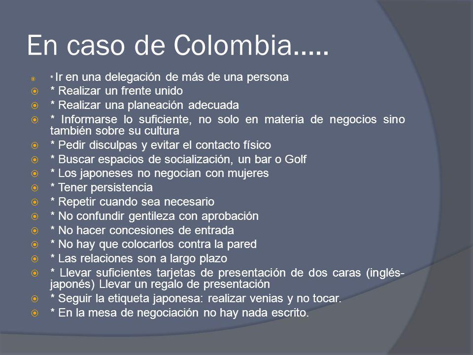 En caso de Colombia….. * Realizar un frente unido