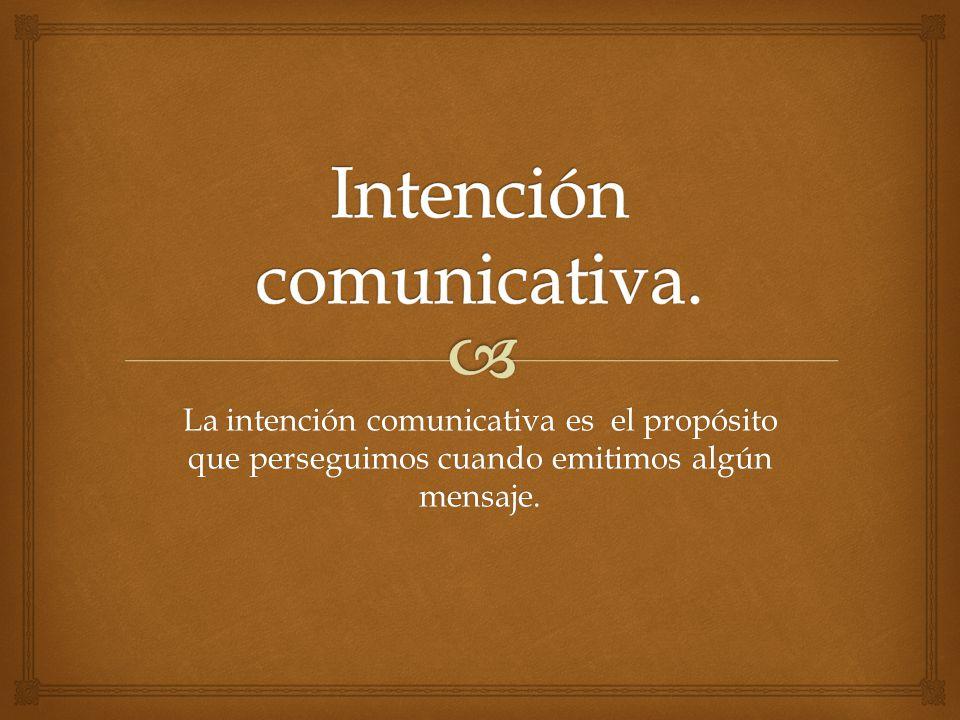 Intención comunicativa.