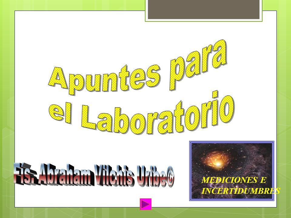 Apuntes para el Laboratorio MEDICIONES E INCERTIDUMBRES