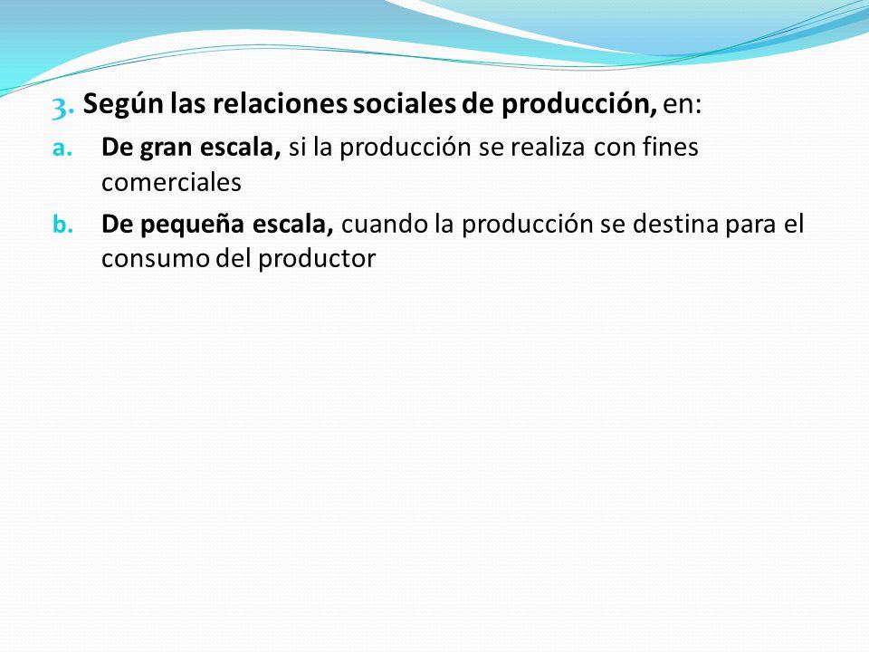 3. Según las relaciones sociales de producción, en: