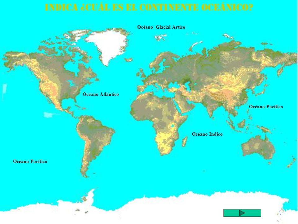 Indica ¿cuál es el Continente Oceánico