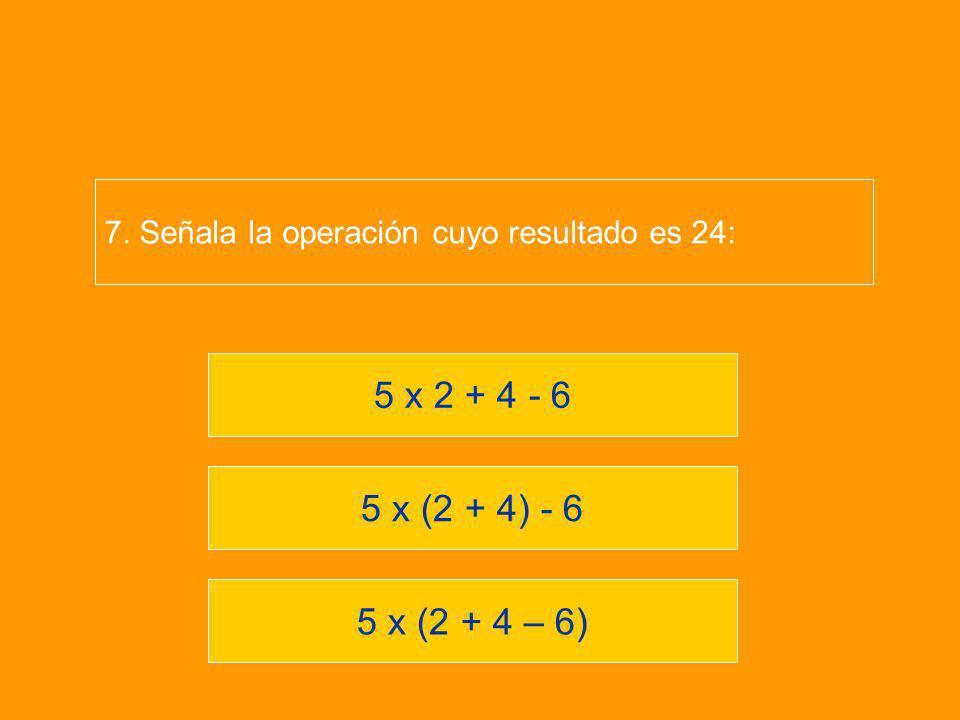 7. Señala la operación cuyo resultado es 24:
