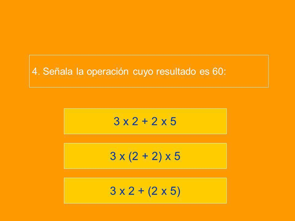 4. Señala la operación cuyo resultado es 60: