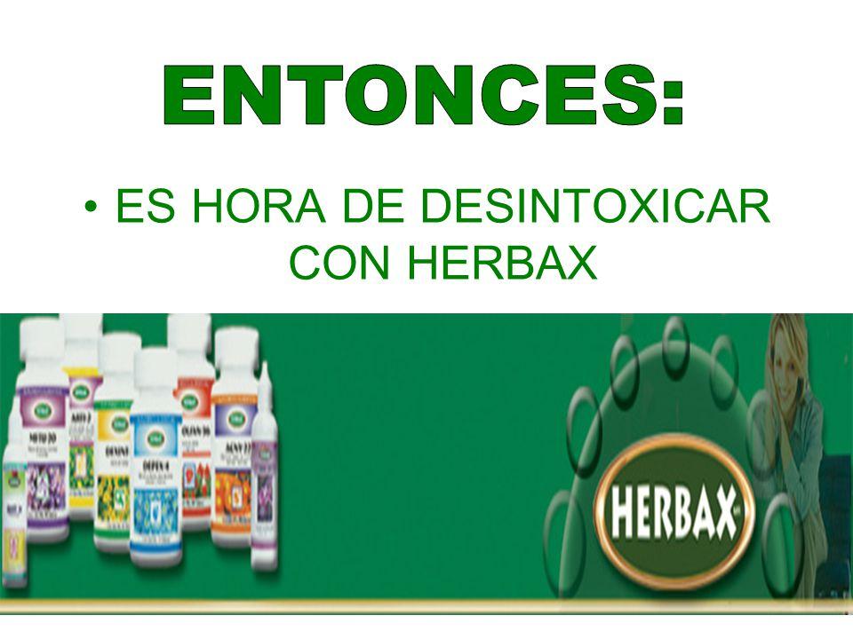 ES HORA DE DESINTOXICAR CON HERBAX