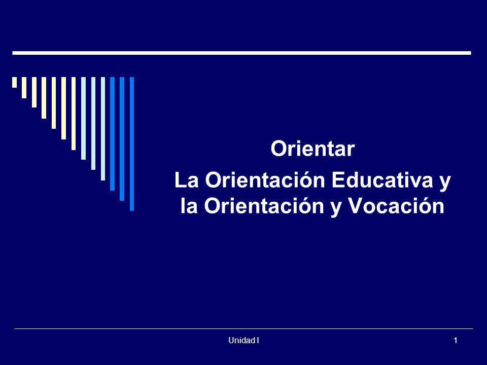 Orientar La Orientación Educativa y la Orientación y Vocación
