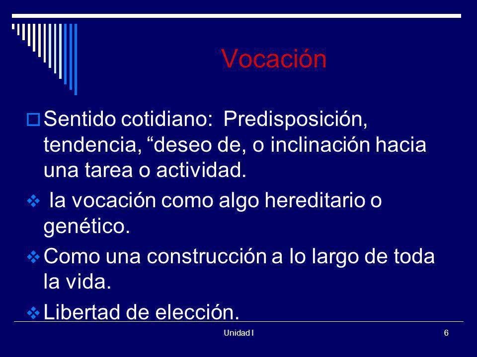 Vocación Sentido cotidiano: Predisposición, tendencia, deseo de, o inclinación hacia una tarea o actividad.