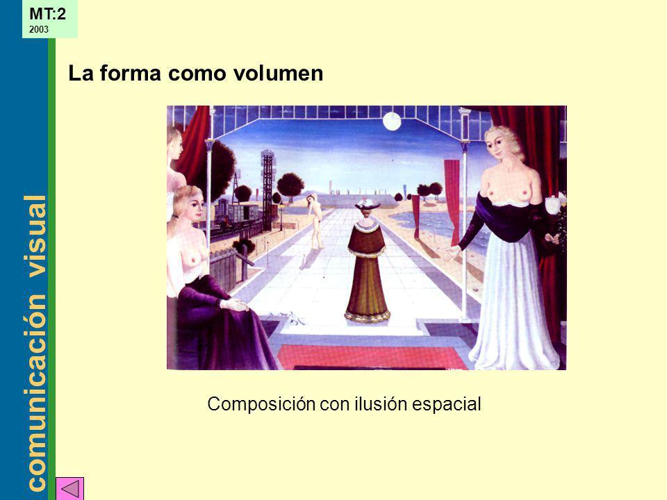 La forma como volumen Composición con ilusión espacial