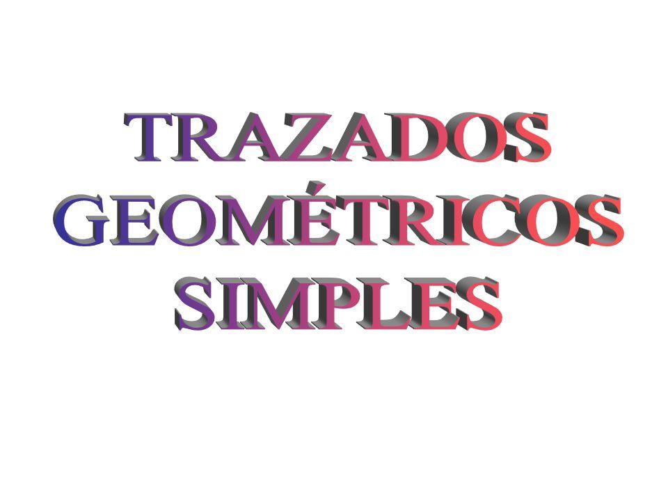 TRAZADOS GEOMÉTRICOS SIMPLES