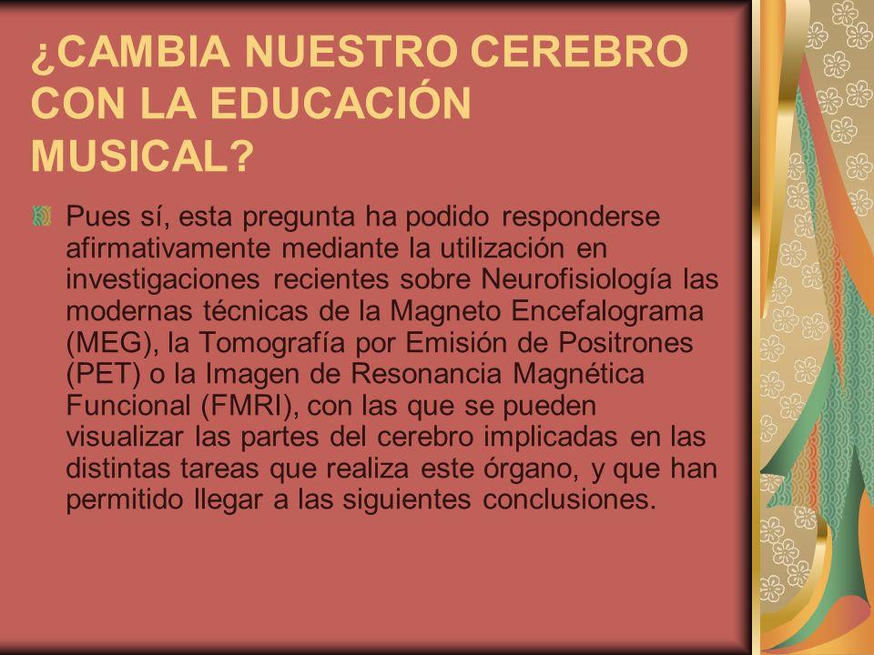 ¿CAMBIA NUESTRO CEREBRO CON LA EDUCACIÓN MUSICAL