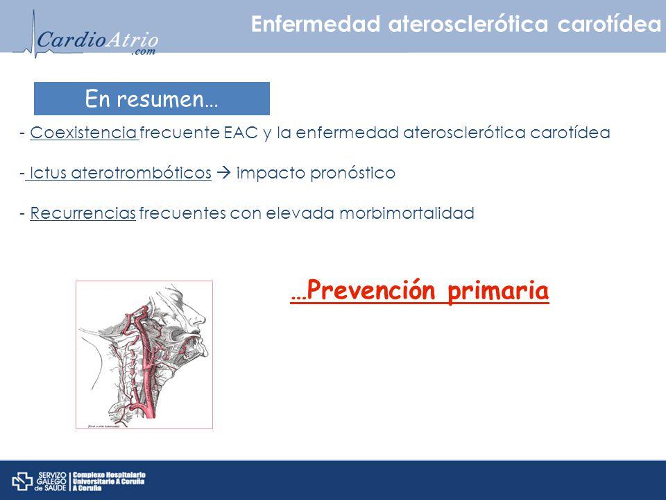 …Prevención primaria Enfermedad aterosclerótica carotídea En resumen…