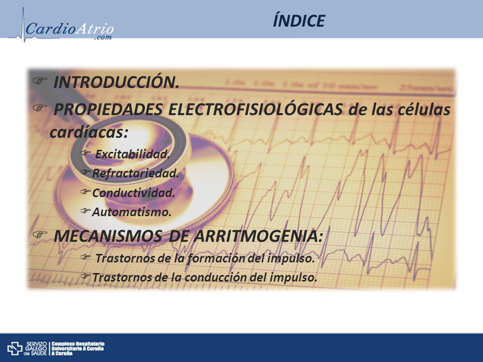 PROPIEDADES ELECTROFISIOLÓGICAS de las células cardíacas: