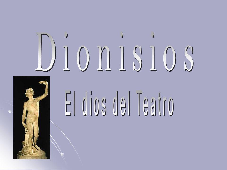 Dionisios El dios del Teatro