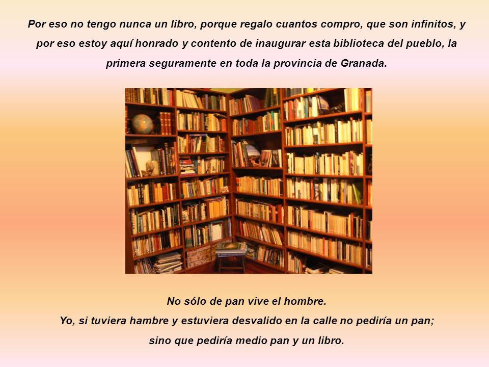 No sólo de pan vive el hombre. sino que pediría medio pan y un libro.