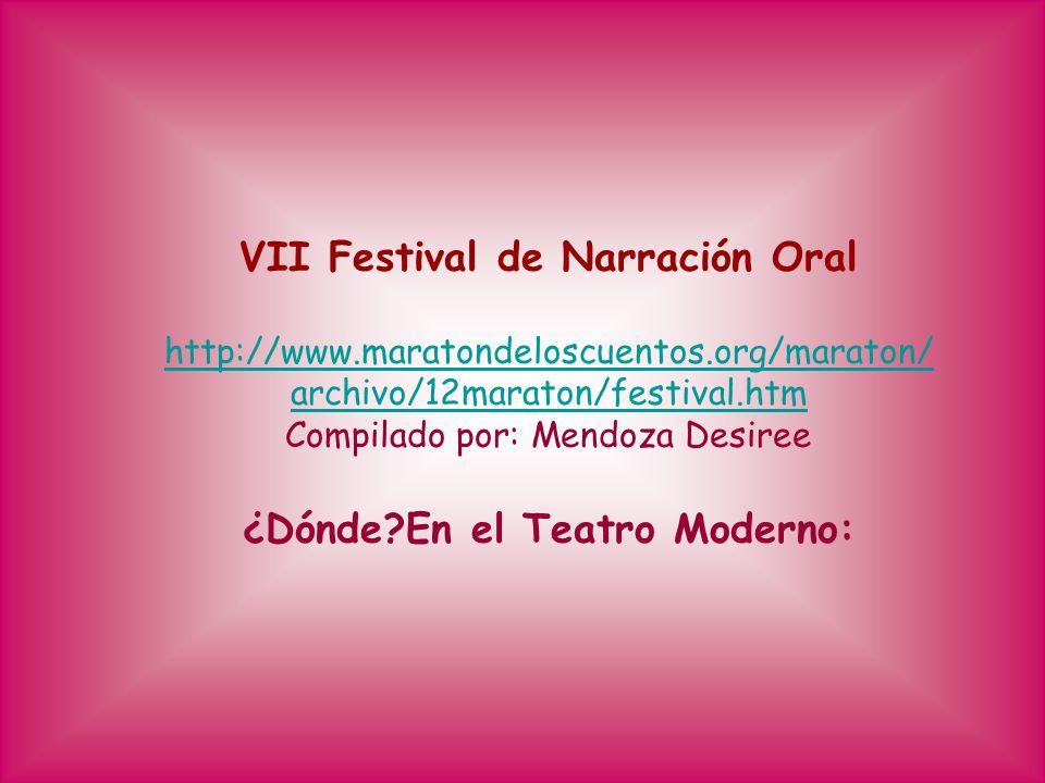 VII Festival de Narración Oral ¿Dónde En el Teatro Moderno: