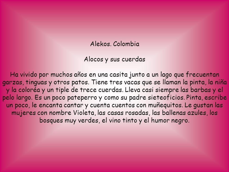 Alekos. Colombia Alocos y sus cuerdas.