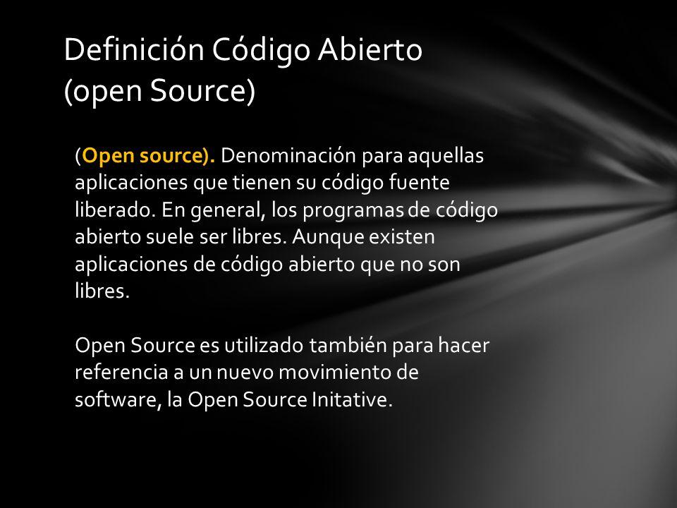 Definición Código Abierto (open Source)