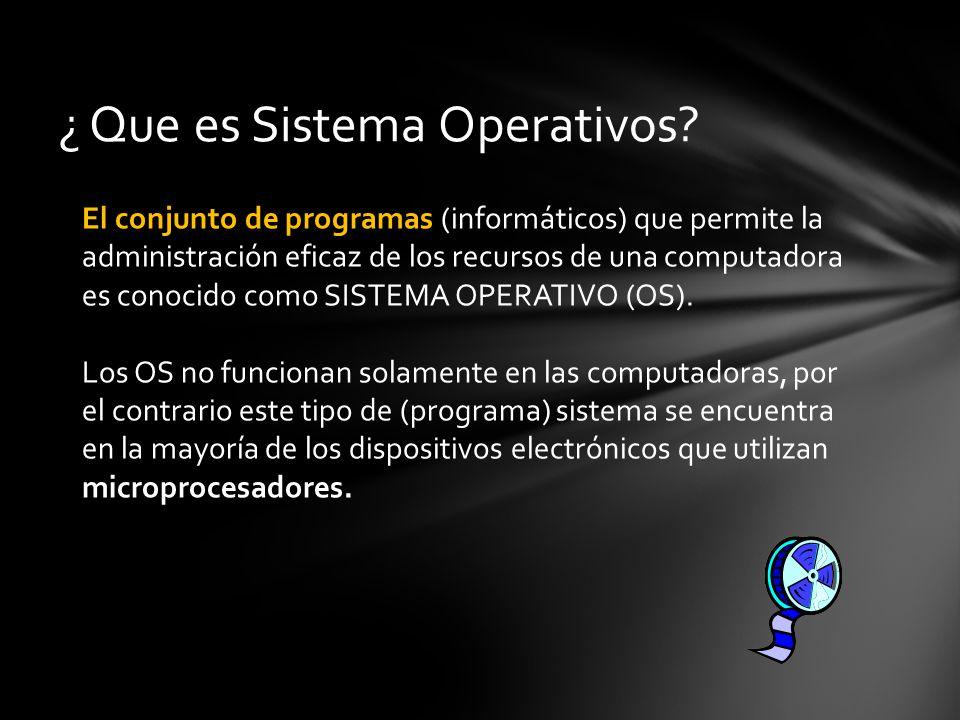 ¿ Que es Sistema Operativos