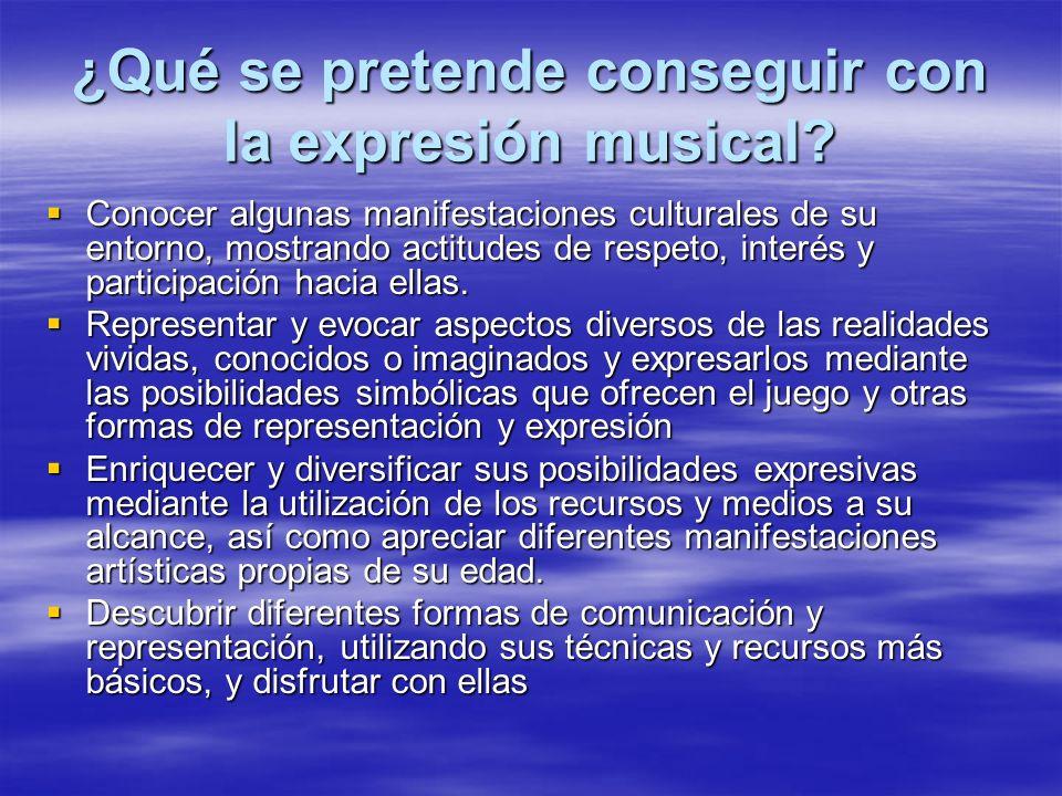 ¿Qué se pretende conseguir con la expresión musical