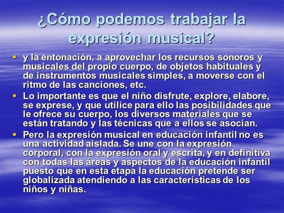 ¿Cómo podemos trabajar la expresión musical