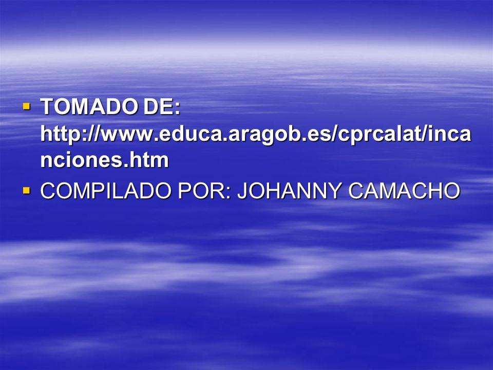 TOMADO DE: http://www.educa.aragob.es/cprcalat/incanciones.htm