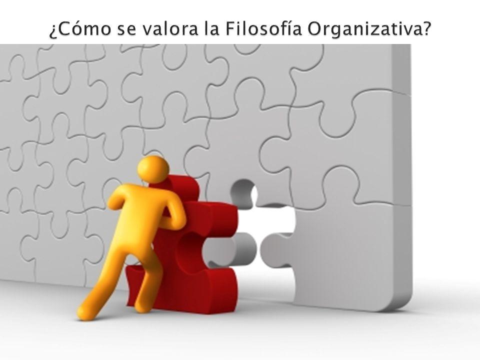 ¿Cómo se valora la Filosofía Organizativa