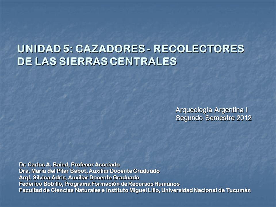 UNIDAD 5: CAZADORES - RECOLECTORES DE LAS SIERRAS CENTRALES