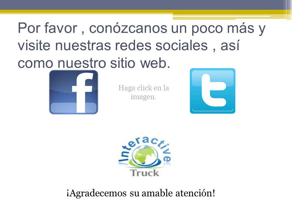 Por favor , conózcanos un poco más y visite nuestras redes sociales , así como nuestro sitio web.