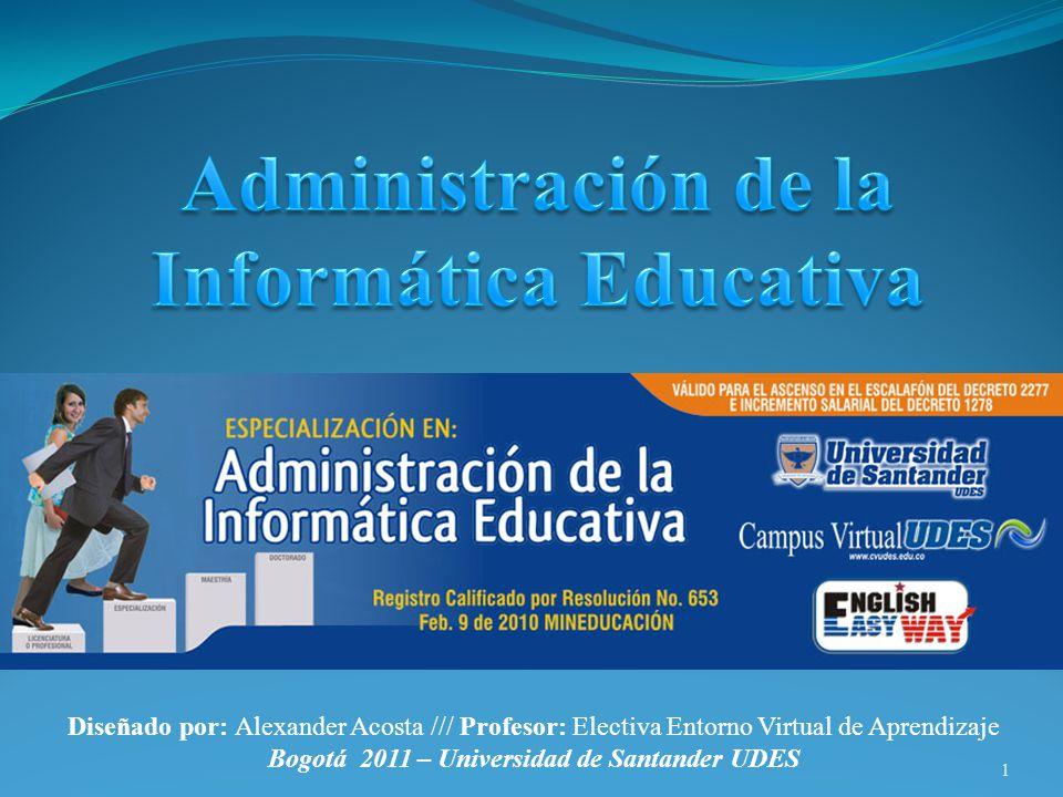 Informática Educativa Bogotá 2011 – Universidad de Santander UDES