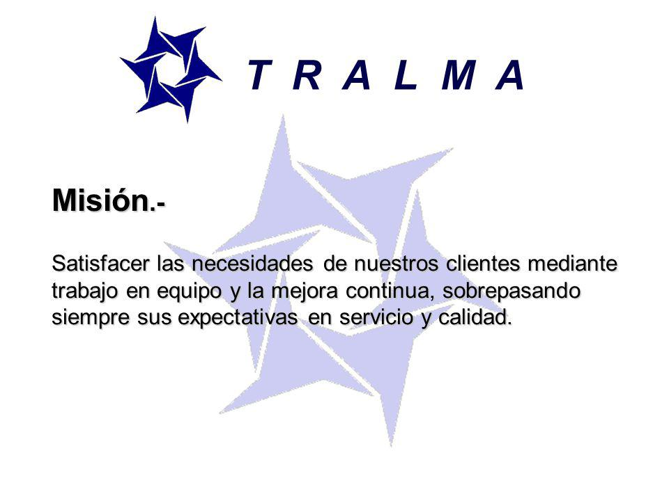 T R A L M A Misión.-