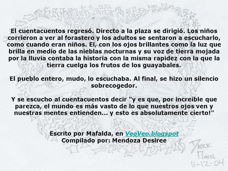 Escrito por Mafalda, en VeoVeo.blogspot Compilado por: Mendoza Desiree