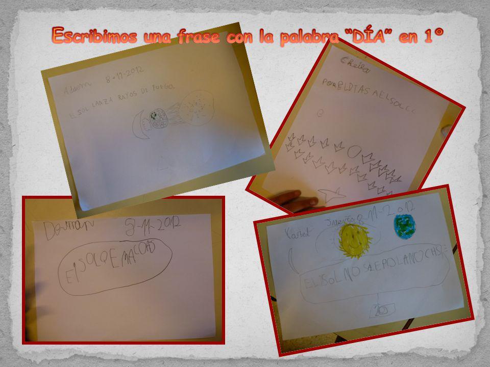 Escribimos una frase con la palabra DÍA en 1º