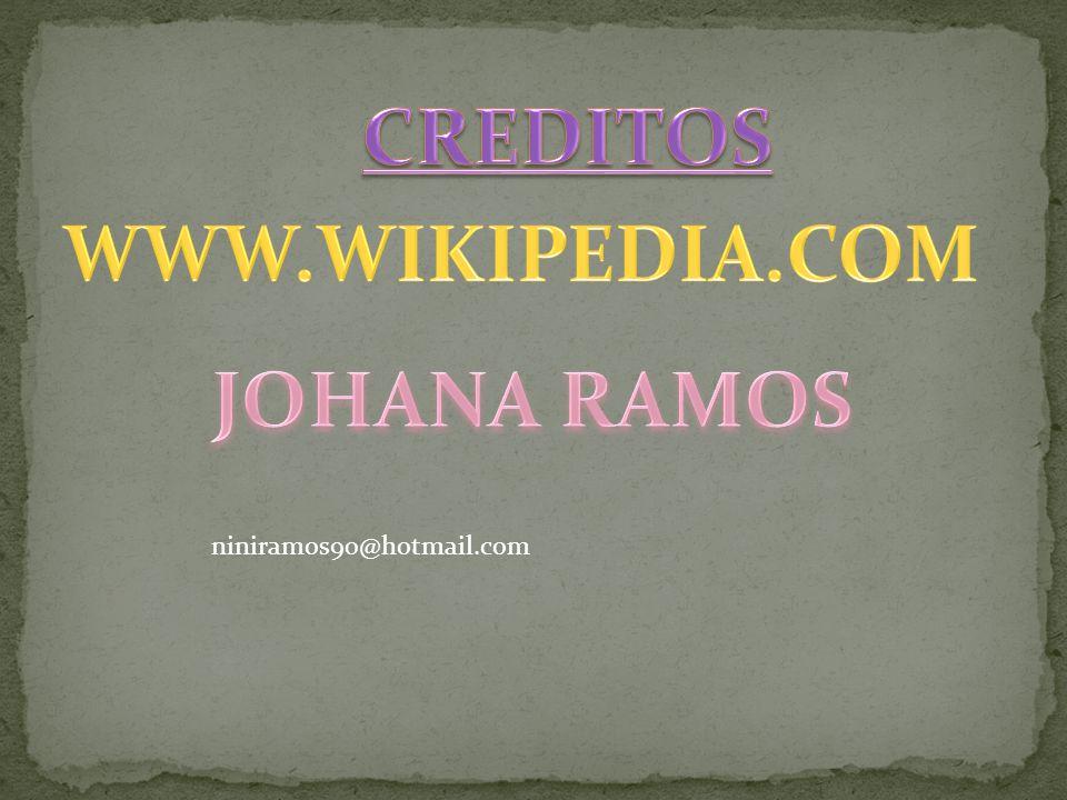 CREDITOS WWW.WIKIPEDIA.COM JOHANA RAMOS
