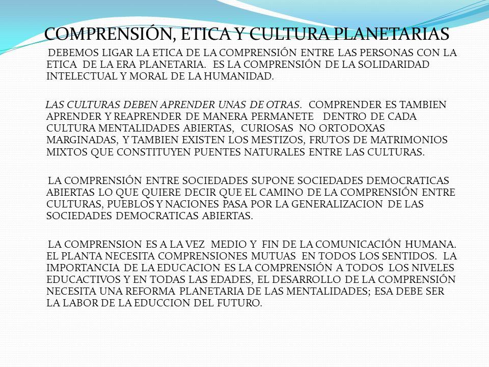 COMPRENSIÓN, ETICA Y CULTURA PLANETARIAS