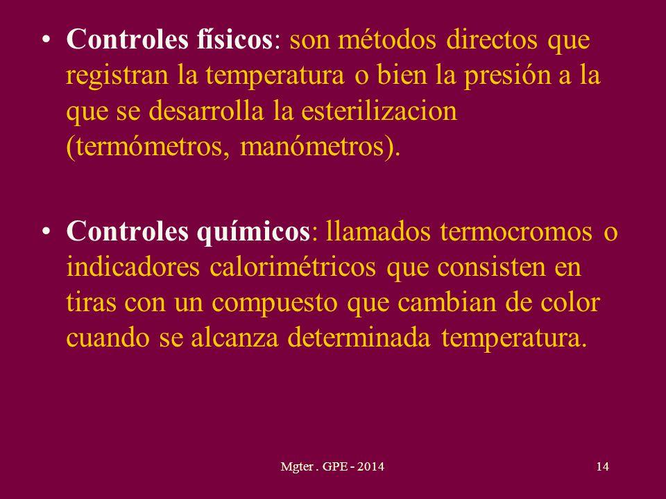 Controles físicos: son métodos directos que registran la temperatura o bien la presión a la que se desarrolla la esterilizacion (termómetros, manómetros).