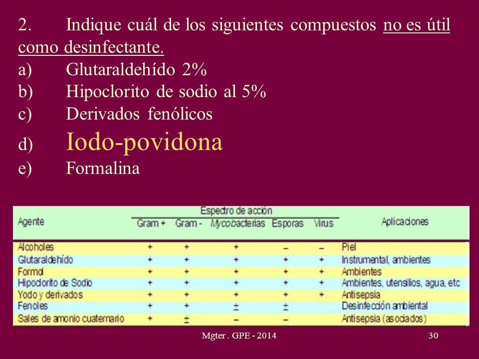 b) Hipoclorito de sodio al 5% c) Derivados fenólicos d) Iodo-povidona