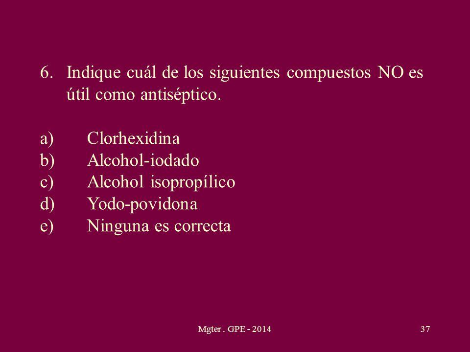 Indique cuál de los siguientes compuestos NO es útil como antiséptico.