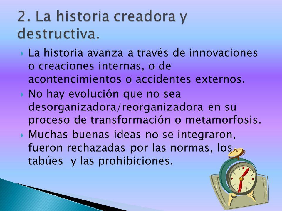 2. La historia creadora y destructiva.
