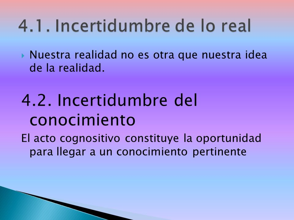 4.1. Incertidumbre de lo real