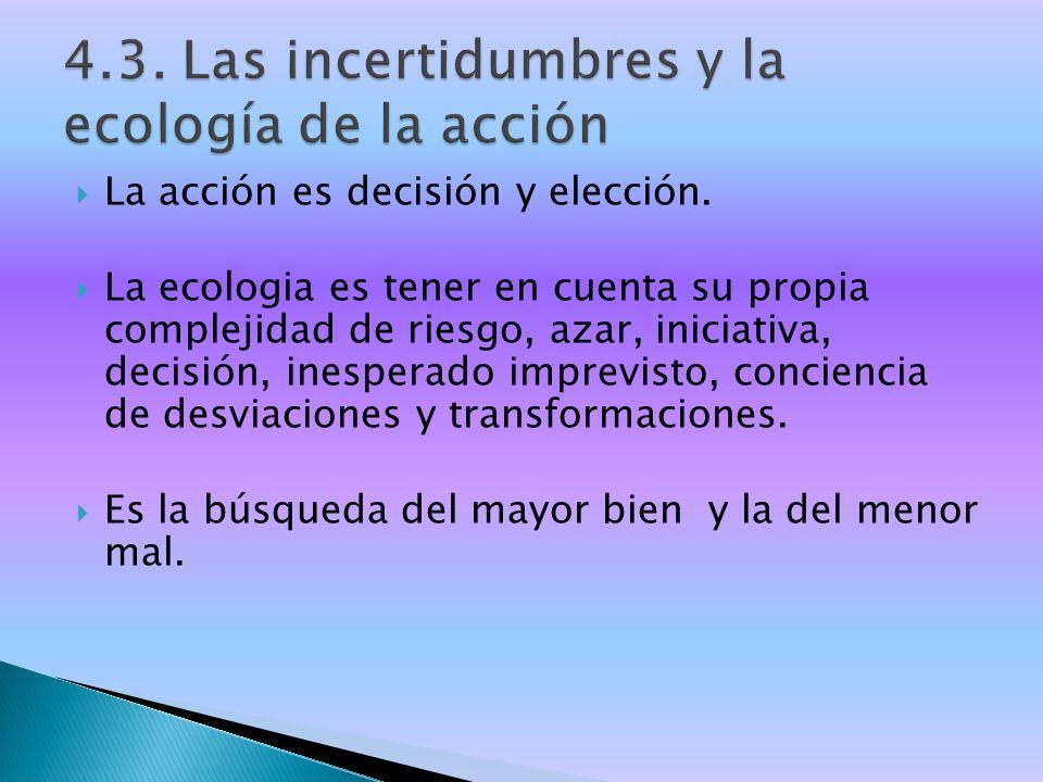 4.3. Las incertidumbres y la ecología de la acción