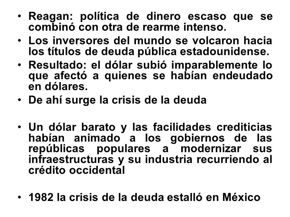 Reagan: política de dinero escaso que se combinó con otra de rearme intenso.